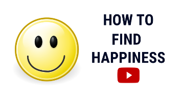 How to Find Happiness & How to Be Happy in Life