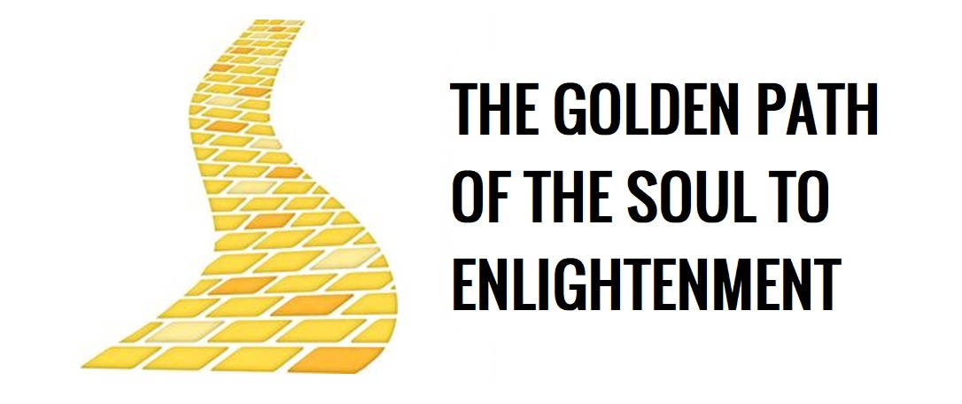 The Golden Path of the Soul To Enlightenment | The Golden Path