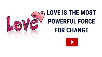The Power of Love Changes | Spiritual Love has the Power to Change Your Life