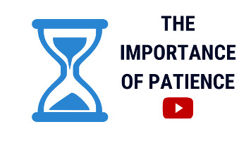 How To Be Patient | The Importance of Patience and Being Patient