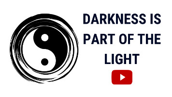 Darkness and Light | Light and Darkness are Aspects of One Source