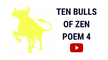 Ten Bulls of Zen | Ten Ox Herding Pictures | Poem 4