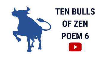 Ten Bulls of Zen | Ten Ox Herding Pictures | Poem 6