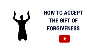 The Gift of Forgiveness | Accepting God's Forgiveness So You Are Forgiven