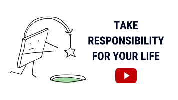 Taking Responsibility | Take Responsibility for Your Life and Experiences