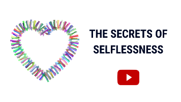 The Secrets of Selflessness - Selfless Persons Guide to Being Selfless